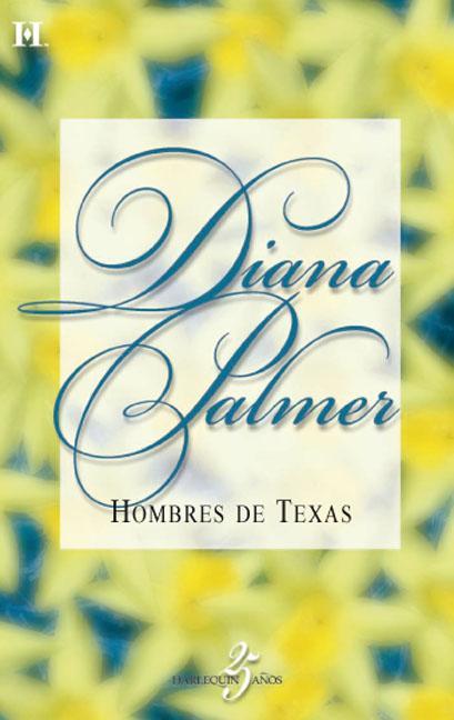 Hombres De Texas – Diana Palmer