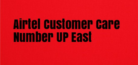 Airtel Customer Care Number UP East
