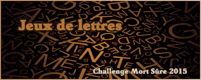 http://www.mort-sure.com/t8471-2015-challenge-n11-jeux-de-lettres