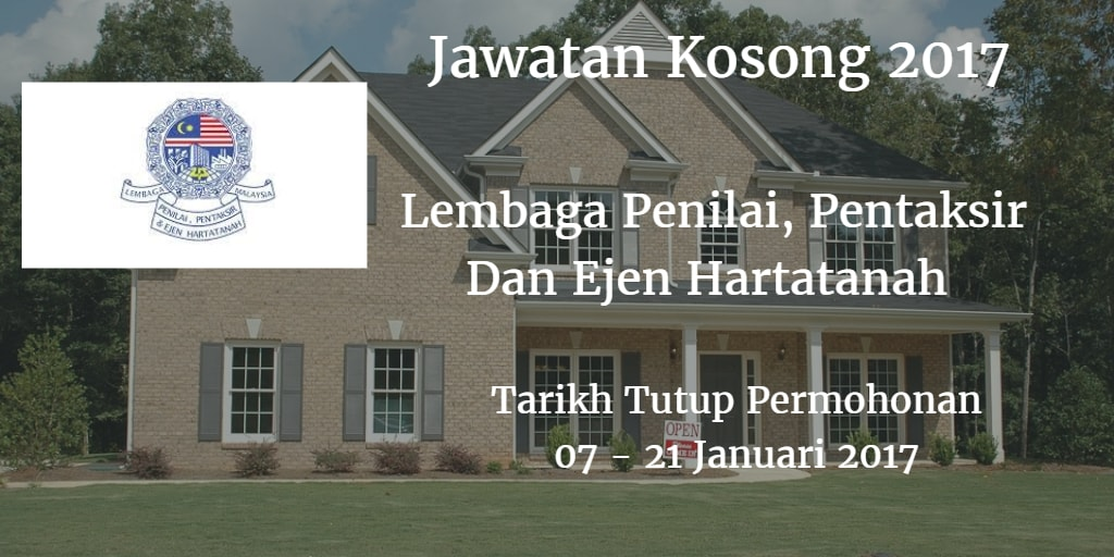Jawatan Kosong Lembaga Penilai, Pentaksir Dan Ejen Hartatanah  07 - 21 Januari 2017