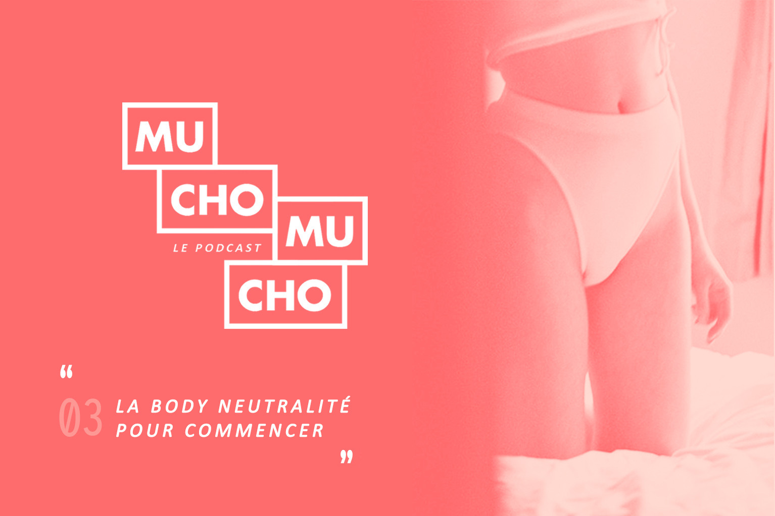Mucho Mucho #03︱La body neutralité pour commencer