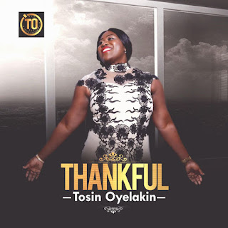 Independent Music Promotion - Independent Music Discovery and Downloads - Independent Music MP3s WAVs CDs Posters Merch Concert Tickets - iTunes - GOSPEL MUSIC - Thankful by Tosin Oyelakin
