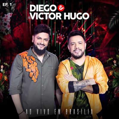 Diego e Victor Hugo - Áudio (Ao Vivo em Brasília)