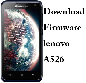Download Firmware Lenovo A526 Lengkap