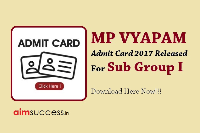 MP Vyapam Admit Card 2017 for Sub Group I Released: Download Now!