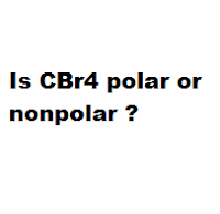 Is CBr4 polar or nonpolar ?