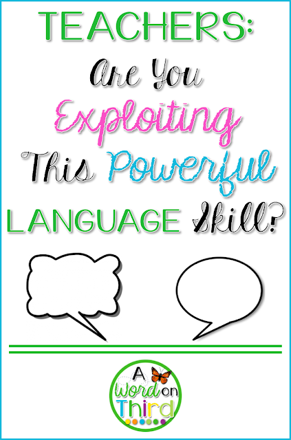 Teachers: Are You Exploiting This Powerful Language Skill? : A Word on Third teaches you how to use Reinforcing Language