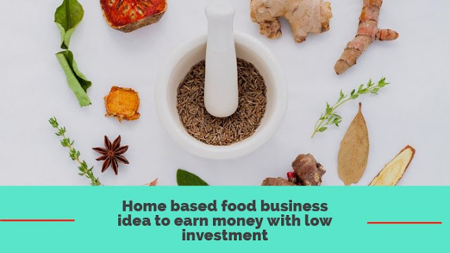 Home based food business idea to earn money with low investment