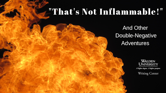 "That's not Inflammable!"" and other double-negative adventures"