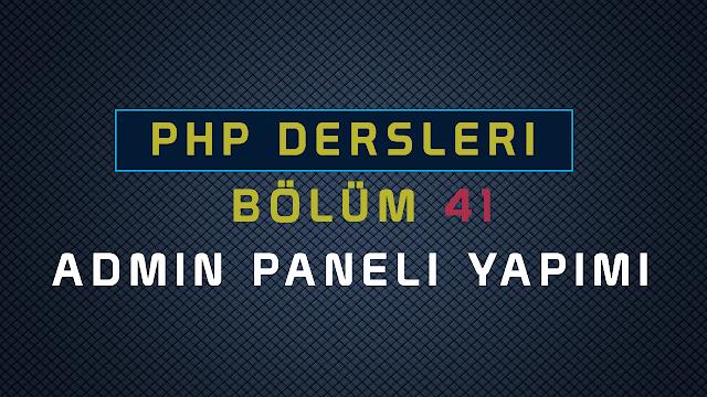 php ile guvenlikli admin paneli yapımı