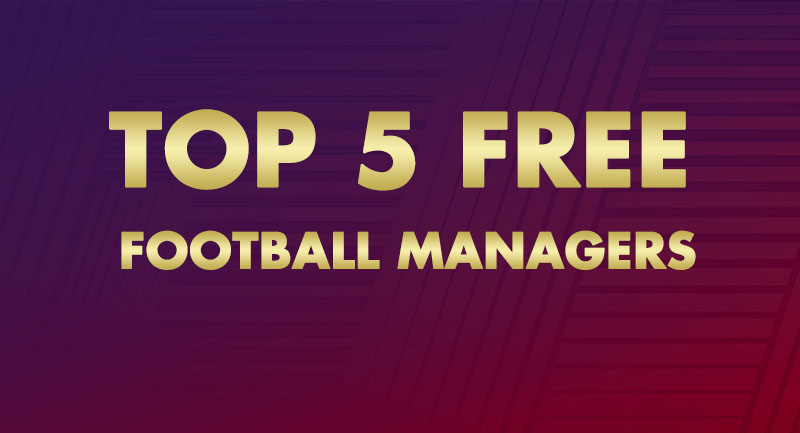 Top 5 Free Football Managers