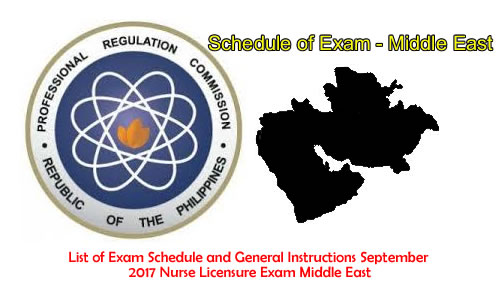 List of Exam Schedule and General Instructions September 2017 Nurse Licensure Exam Middle East