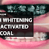 Activated Charcoal Whiten Teeth: What to do and Why this works
