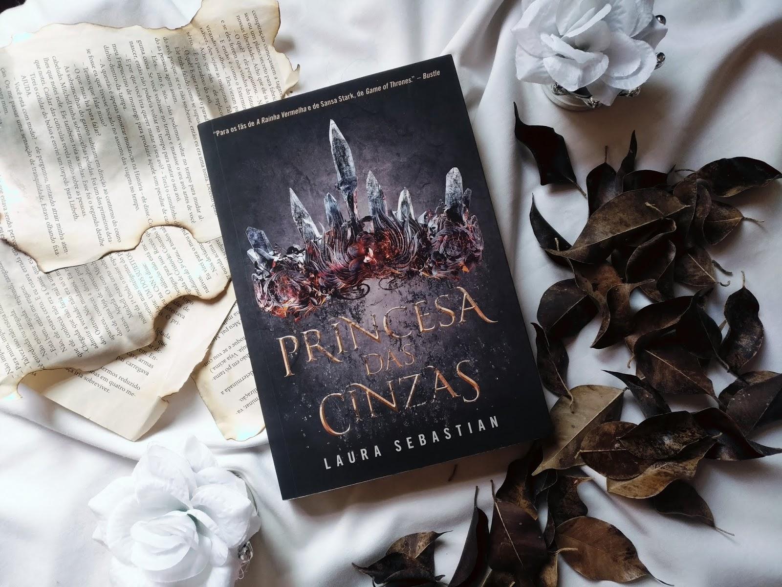RESENHA: PRINCESA DAS CINZAS - LAURA SEBASTIAN