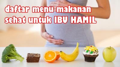 Tips Diet Sehat untuk Ibu Hamil yang harus di konsumsi
