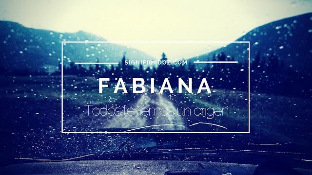 Significado y origen del Nombre Fabiana ¿Que Significa?