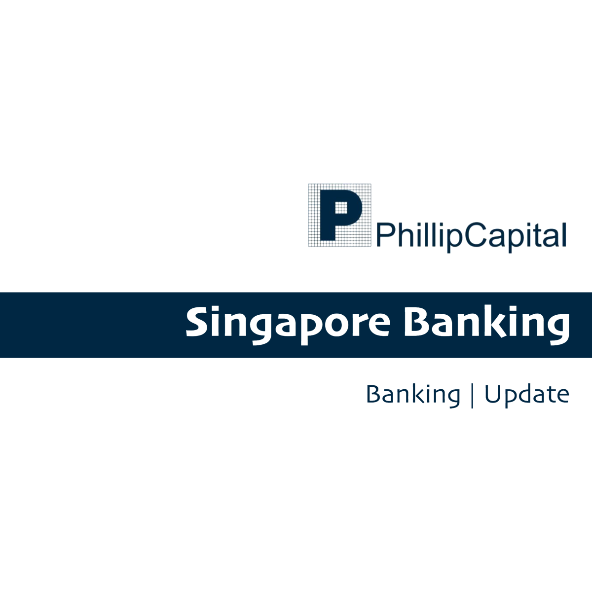 Singapore Banks - Phillip Securities Research | SGinvestors.io
