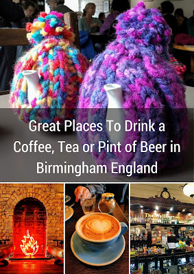 Great Places To Drink a Coffee, Tea or Pint of Beer in Birmingham England