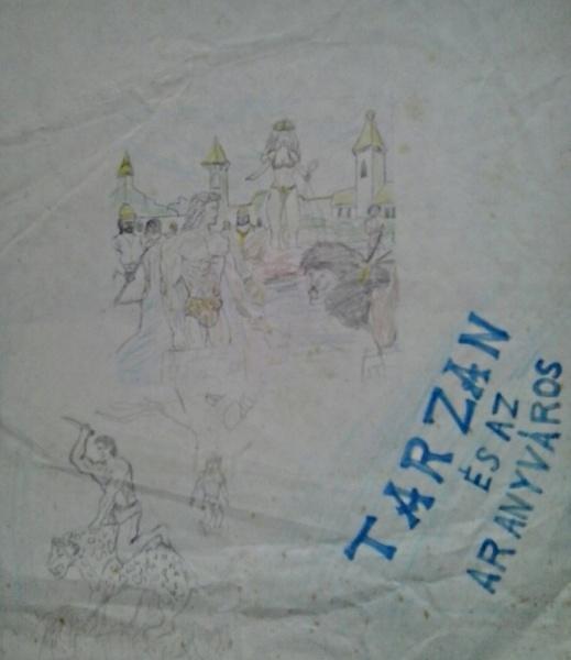 Tarzan és az aranyváros saját rajz könyvből lerajzolva