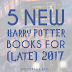 5 New Harry Potter (Related) Books Coming Out In Late 2017