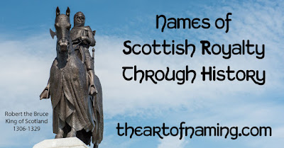 Kings and Queens of Scotland name and house  - great britain ireland - The Art of Naming