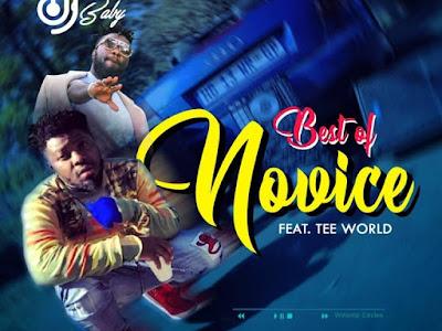 DOWNLOAD MIXTAPE: DJ Baby– Best Of Novice ft. Tee Wolrd || @basebabaonline