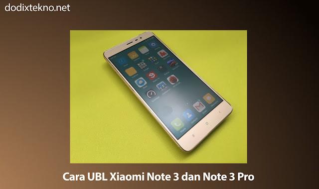 Cara Unlock Bootloader (UBL) Xiaomi Note 3 dan Note 3 Pro