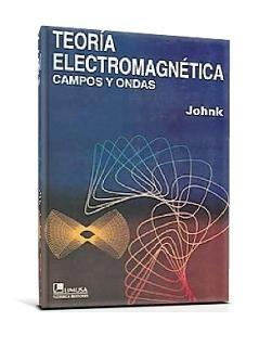 Ingeniería Electromagnética: campos y ondas – Carl T. A. Johnk