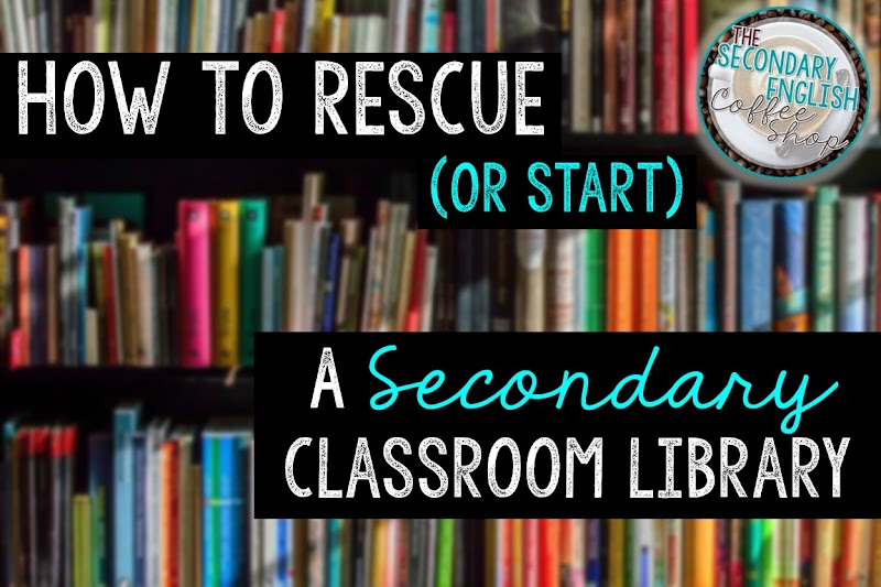 11 Ways to Rescue (or Start) a Secondary Classroom Library