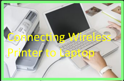 Connecting Wireless Printer to Laptop