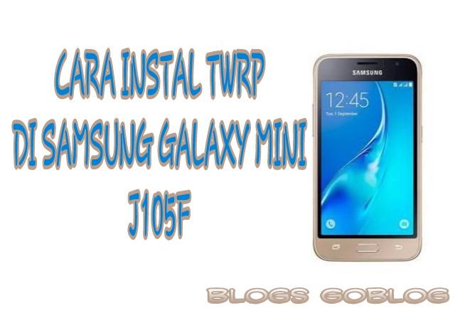 Cara Mudah Memasang TWRP Samsung Galaxy Mini J105f (J1 4g) Via Odin Terbaru