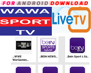 Download Android Free WawaLiveTV IPTVLive Apk -Watch Free Live Cable Tv Channel-Android Update LiveTV Apk  Android APK Premium Cable Tv,Sports Channel,Movies Channel On Android