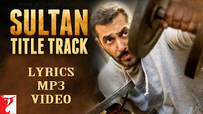 Sultan Title Song, Sultan Title Song Lyrics, Sultan Title Song MP3, Sultan Title Song Video, Sultan, Sultan Wallpaper, Sultan Image, Sultan picture, Salman Khan, Anushka Sharma