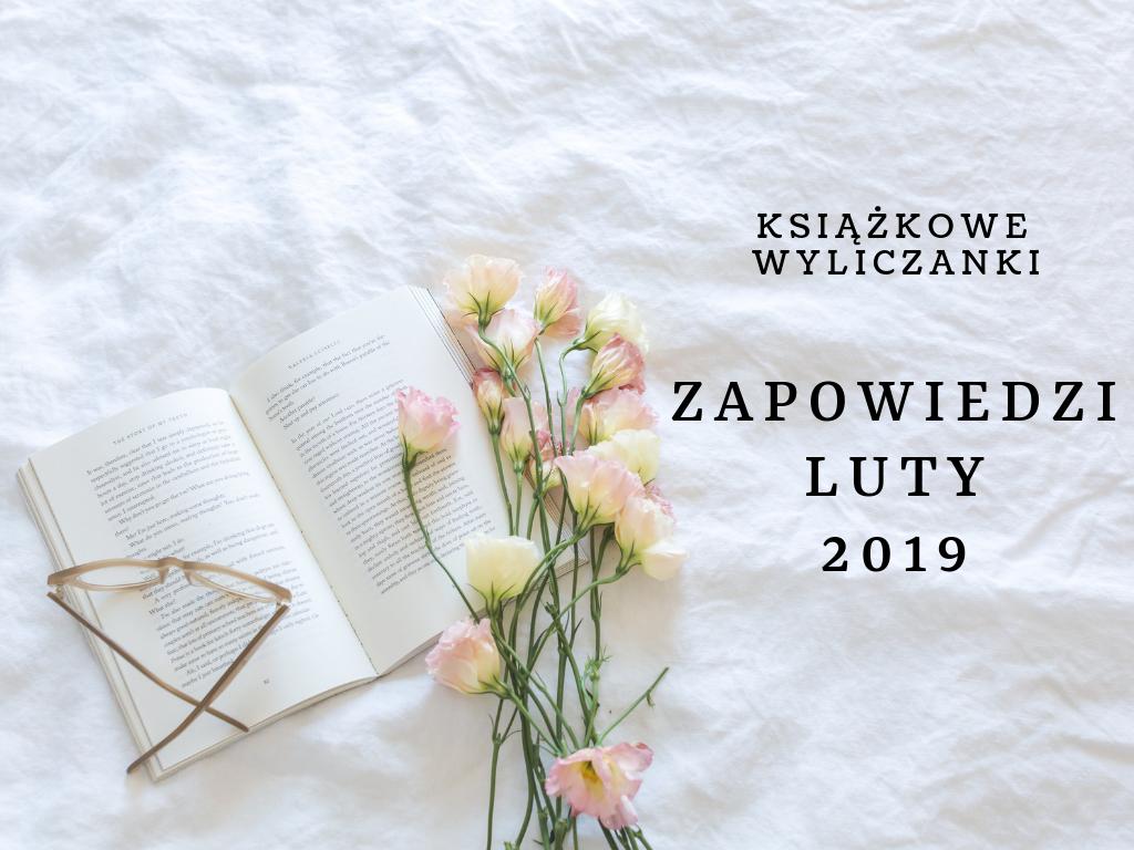 Luty w księgarniach, czyli nowości na półkach 02.2019