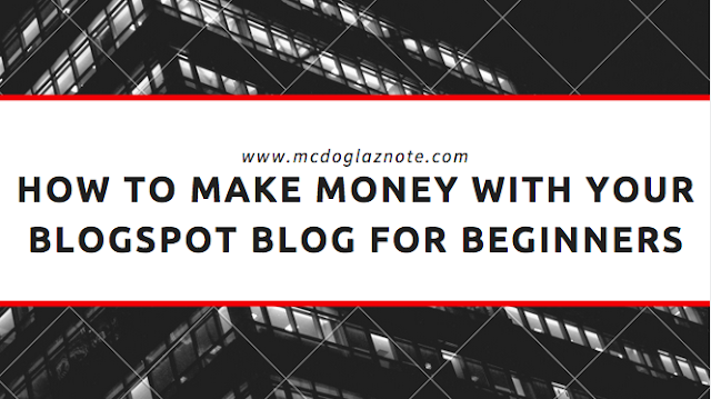 How to make money with your blogspot blog for beginners