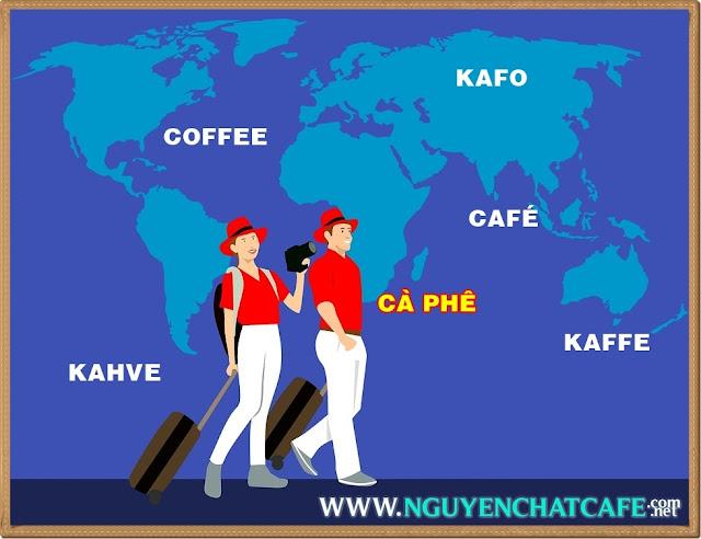 """Các nước trên thế giới gọi từ """"cà phê"""" như thế nào ?"""