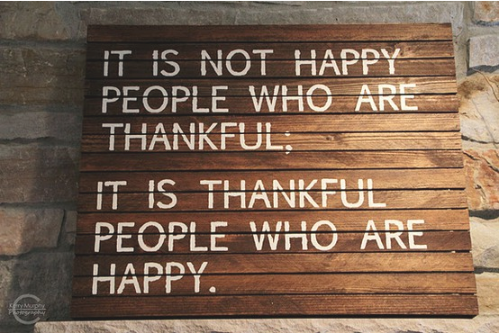 Thankful people are happy.