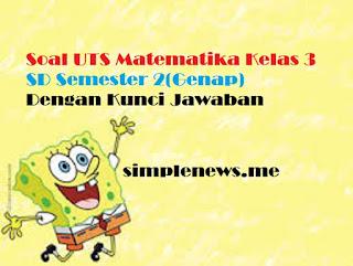 Soal UTS Matematika Kelas 3 SD Semester 2(Genap) Dengan Kunci Jawaban