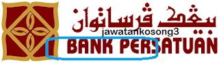 Kerja Kosong Terkini Bank Persatuan