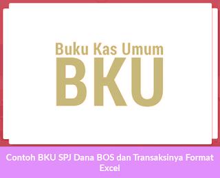 Contoh BKU SPJ Dana BOS dan Transaksinya Format Excel