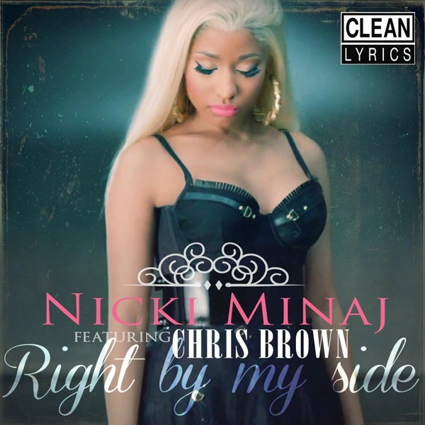 Nicki Minaj - Right By My Side (feat. Chris Brown)