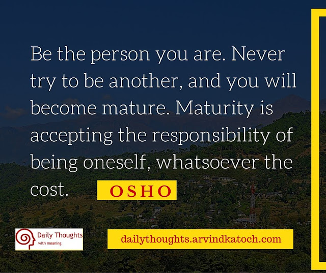 Daily Thought, Meaning, Osho, person, Never, try, cost, responsibility, accepting,