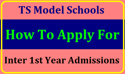How to Apply for TS Model Schools Inter 1st Year Admissions 2019 , Apply Online upto May 24th/2019/05/how-to-apply-for-ts-model-schools-inter-1st-year-admissions-and-apply-online-at-tsmodelschools.in.html
