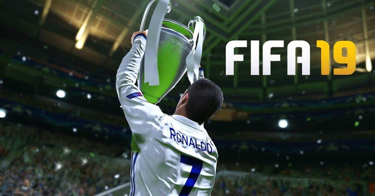 Fifa 19 To Include Uefa Champions League?  Footy Headlines