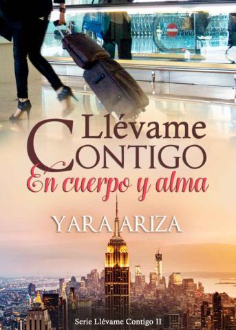 Llévame contigo en cuerpo y alma - Yara Ariza