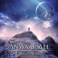 Independent Music Promotion - Independent Music Discovery and Downloads - Independent Music MP3s WAVs CDs Posters Merch Concert Tickets - ANWAAR ALI - Instrumental Music - An Orphan's Dream