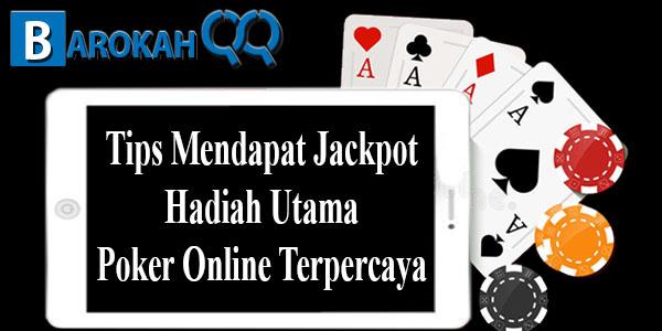 Tips Mendapat Jackpot Hadiah Utama Poker Online Terpercaya