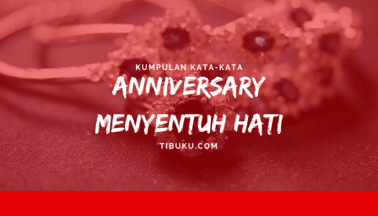 140 Kata Kata Ucapan Happy Anniversary 2020 Singkat