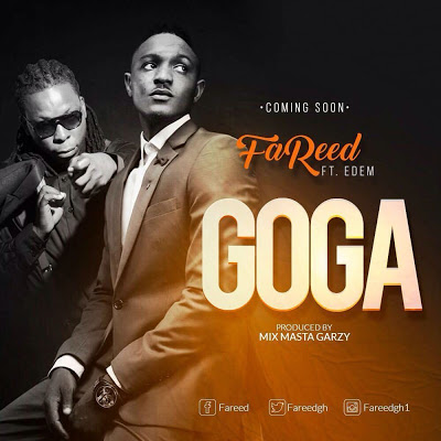 "FaReed Announces New Single ""Goga"" Featuring Edem, Drops On March 24"