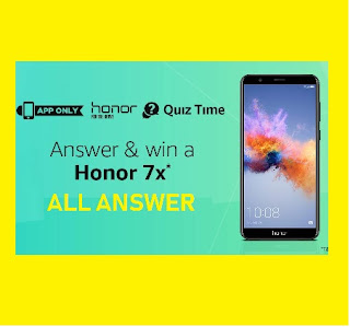 Amazon Honor 7x Quiz Time Answer and Win Honor 7x Smarphone form Honor